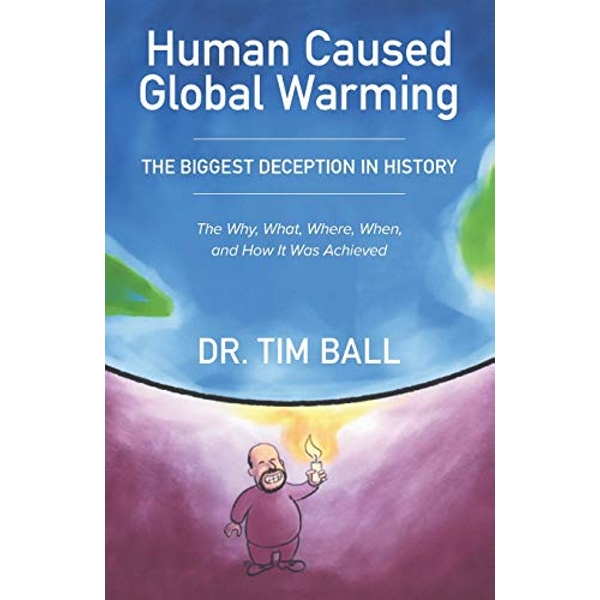 Human Caused Global Warming by Tim Ball Phd (Paperback / softback, 2016)