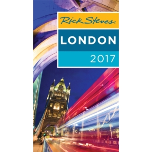 Rick Steves London 2017 : 2017 Edition