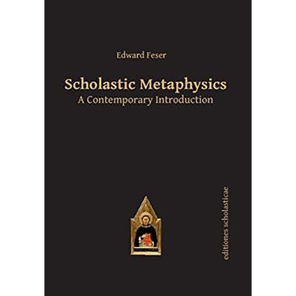 Scholastic Metaphysics: A Contemporary Introduction by Edward Feser (Paperback, 2014)