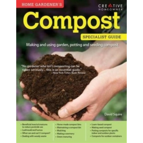 Home Gardener's Compost : Making and Using Garden, Potting and Seeding Composts