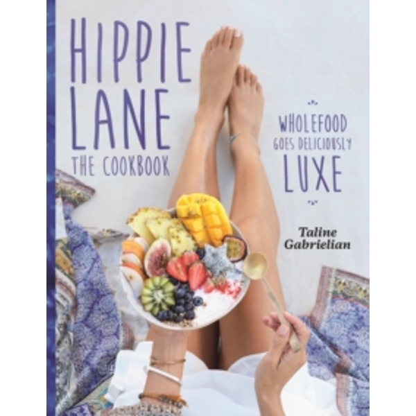 Hippie Lane: The Cookbook by Taline Gabrielian (Hardback, 2017)