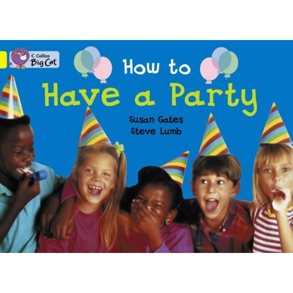 How to Have a Party: Band 03/Yellow by Julie Sykes, Susan Gates (Paperback, 2005)