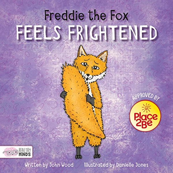 Freddie the Fox Feels Frightened  Hardback 2018