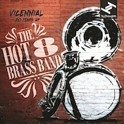 The Hot 8 Brass Band - Vicennial: 20 Years Of The Hot 8 Brass Band Vinyl