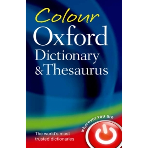 Colour Oxford Dictionary & Thesaurus by Oxford Dictionaries (Paperback, 2011)