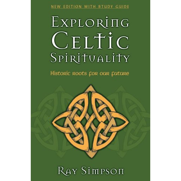 Exploring Celtic Spirituality by Ray Simpson (Paperback)