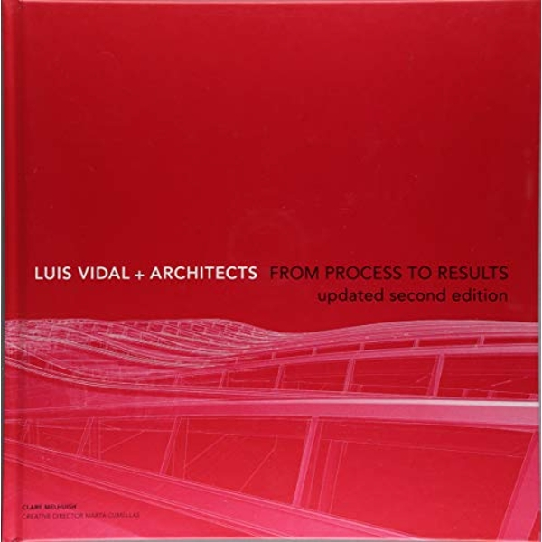 Luis Vidal + Architects: From Process to Results by Clare Melhuish (Hardback, 2017)