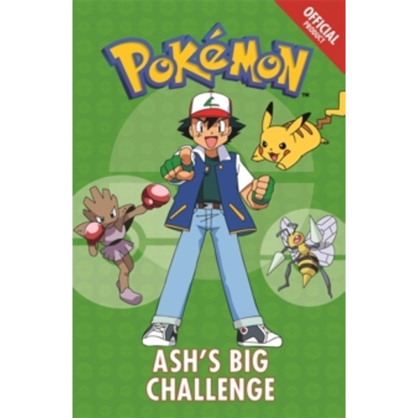 The Official Pokemon Fiction: Ash's Big Challenge : Book 1