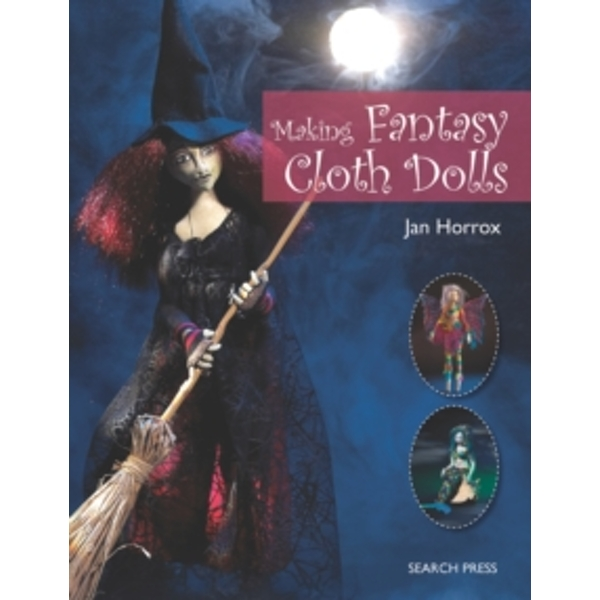 Making Fantasy Cloth Dolls by Jan Horrox (Paperback, 2013)