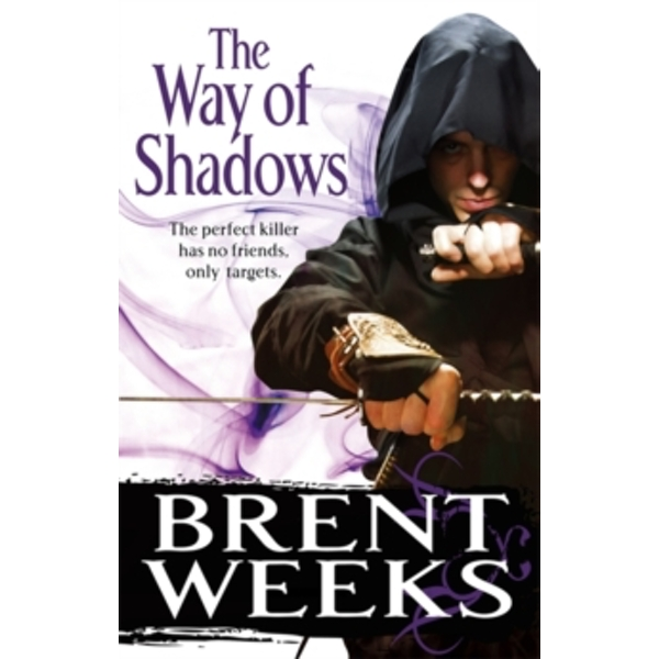 The Way Of Shadows: Book 1 of the Night Angel by Brent Weeks (Paperback, 2011)