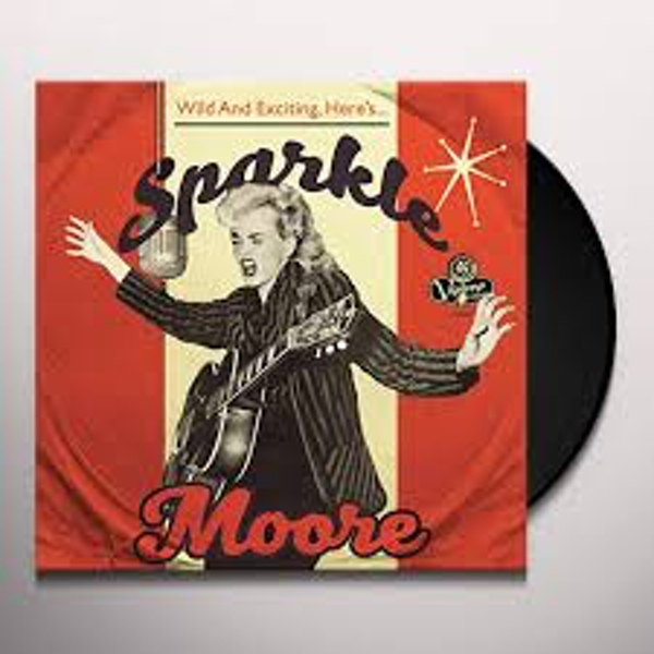 Sparkle Moore – Wild And Exciting, Here's... Sparkle Moore Vinyl