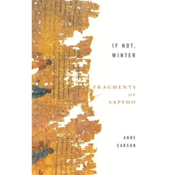 If Not, Winter: Fragments Of Sappho by Anne Carson (Paperback, 2003)