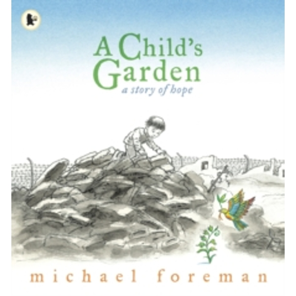 A Child's Garden : A Story of Hope