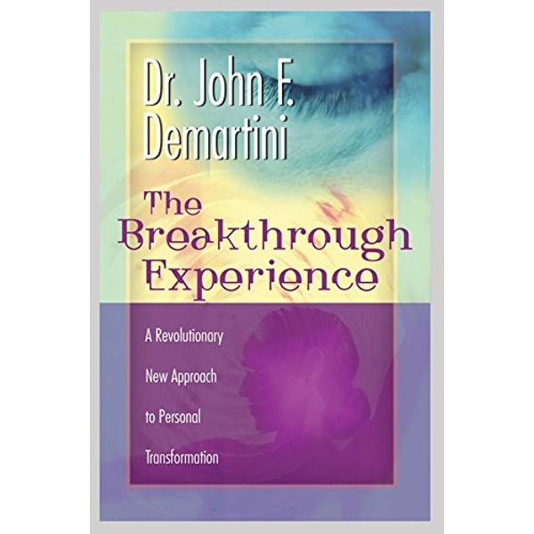 The Breakthrough Experience: A Revolutionary New Approach to Personal Transformation by John F. Demartini (Paperback, 2002)