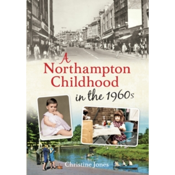 A Northampton Childhood in the 1960s