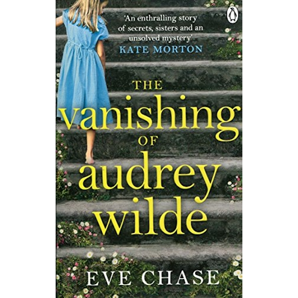 The Vanishing of Audrey Wilde 'One of the most ENTHRALLING NOVELISTS OF THE MOMENT' LISA JEWELL Paperback / softback 2018