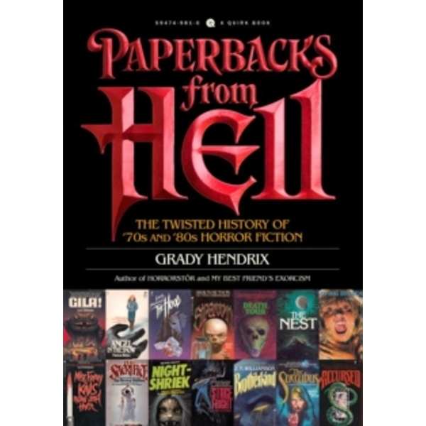 Paperbacks From Hell: The Twisted History of '70s and '80s Horror Fiction by Grady Hendrix (Paperback, 2017)