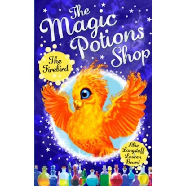 The Magic Potions Shop: The Firebird by Abie Longstaff (Paperback, 2017)