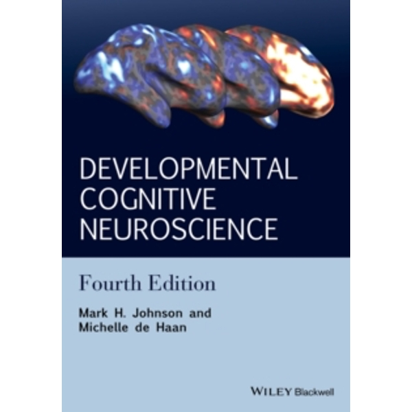 Developmental Cognitive Neuroscience - an         Introduction, 4E by Mark H. Johnson, Michelle de Haan (Paperback, 2015)