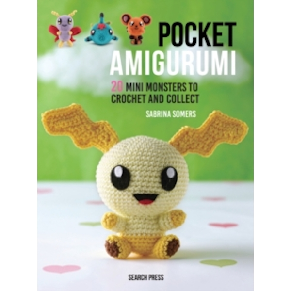 Pocket Amigurumi : 20 Mini Monsters to Crochet and Collect