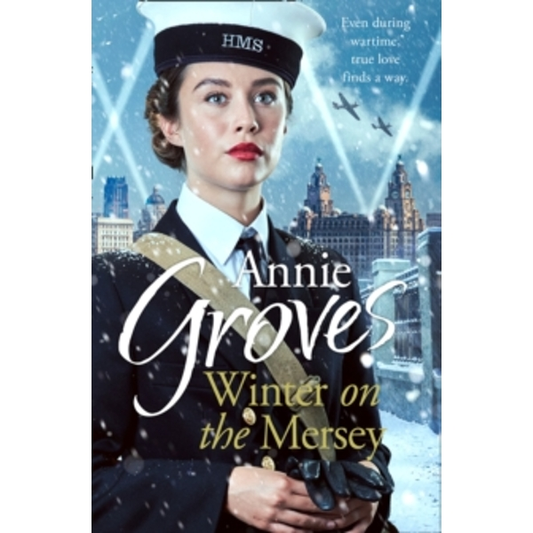 Winter on the Mersey: A Heartwarming Christmas Saga by Annie Groves (Paperback, 2017)