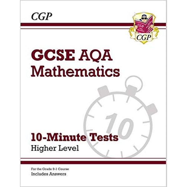 New Grade 9-1 GCSE Maths AQA 10-Minute Tests - Higher (includes Answers)  Paperback / softback 2018