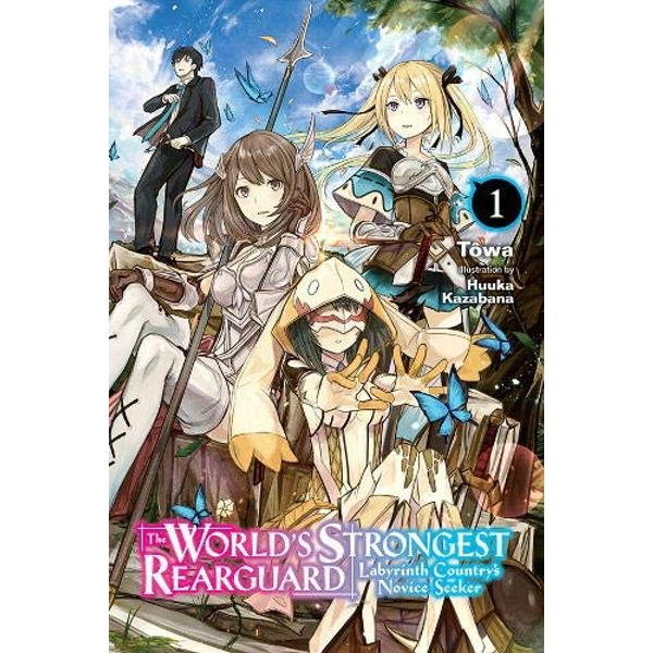 World's Strongest Rearguard: Labyrinth Country & Dungeon Seekers, Vol. 1 (light novel) (The World's Strongest Rearguard (Light Novel))