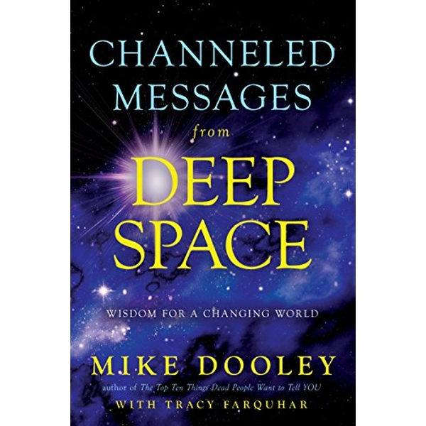 Channeled Messages from Deep Space Wisdom for a Changing World Paperback / softback 2018