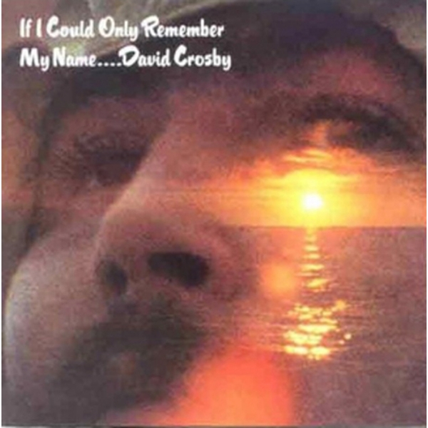 David Crosby ‎– If I Could Only Remember My Name Vinyl