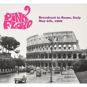 Pink Floyd - Broadcast in Rome, Italy May 6th, 1968 CD