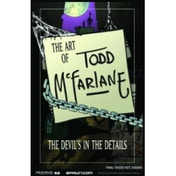 Art of Todd McFarlane: The Devil's in the Details S&N HC