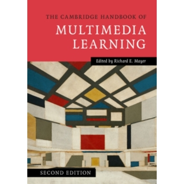 The Cambridge Handbook of Multimedia Learning by Cambridge University Press (Paperback, 2014)