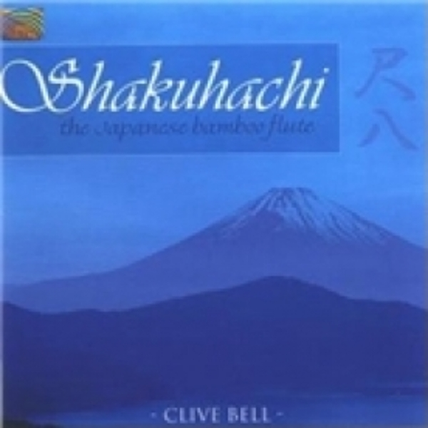 Clive Bell Shakuhachi The Japanese Bamboo Flute CD
