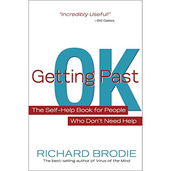 Getting Past OK: The Self-help Book for People Who Don't Need Help by Richard Brodie (Paperback, 2010)