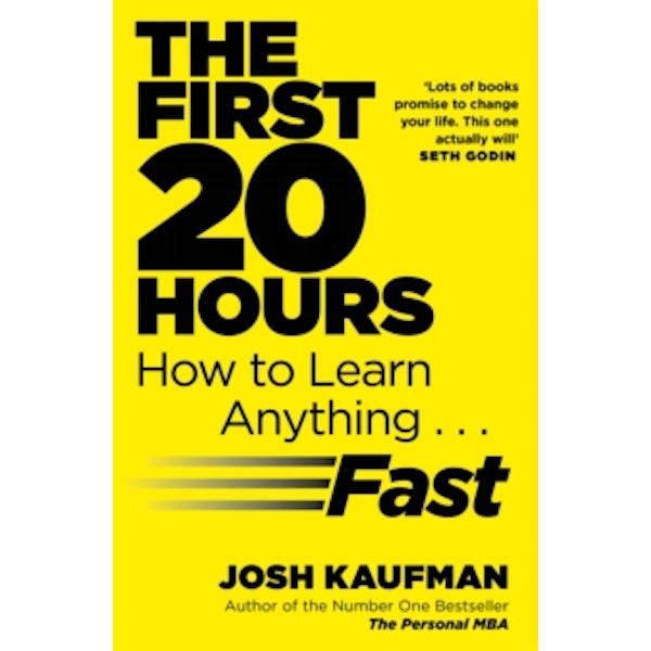 The First 20 Hours: How to Learn Anything ... Fast by Josh Kaufman (Paperback, 2014)