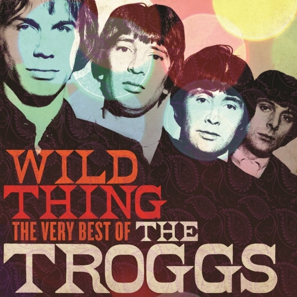 The Troggs - Wild Thing - The Very Best Of CD