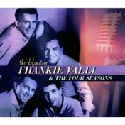 Frankie Valli And The Four Seasons - The Definitive CD