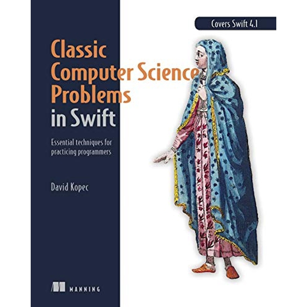Classic Computer Science Problems in Swift by David Kopec (Paperback)