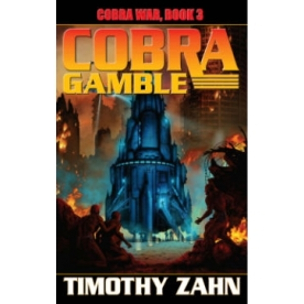 Cobra War: Book 3: Cobra Gamble by Timothy Zahn (Hardback, 2012)