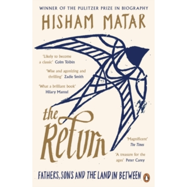 The Return: Fathers, Sons and the Land In Between by Hisham Matar (Paperback, 2017)