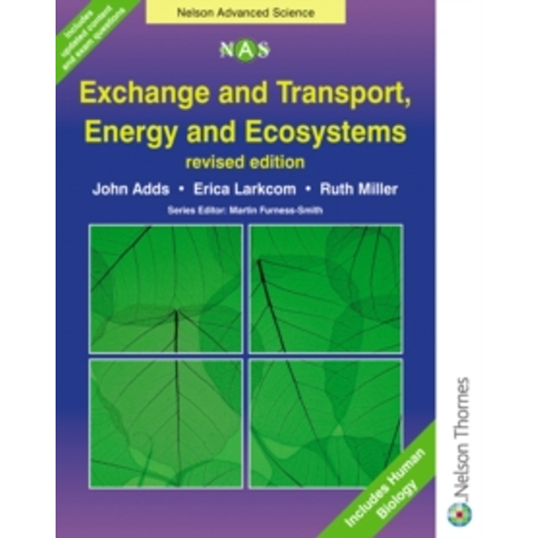Exchange and Transport, Energy and Ecosystems by Erica Larkcom, Ruth Miller, John Adds (Paperback, 2004)