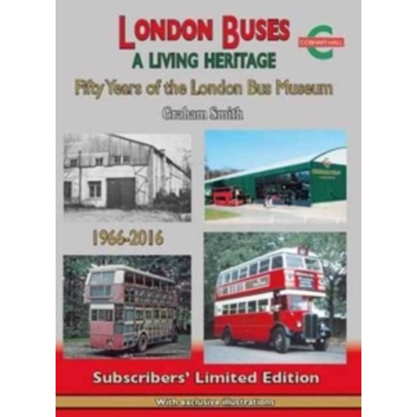 London Buses a Living Heritage : Fifty Years of the London Bus Museum