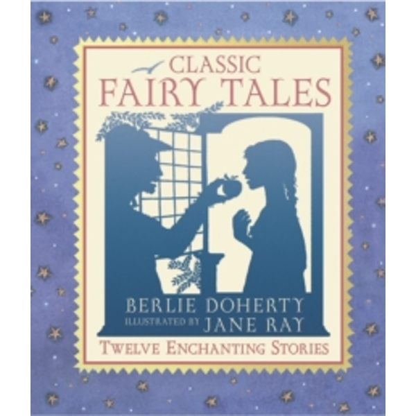 Classic Fairy Tales : The Illustrated Collection