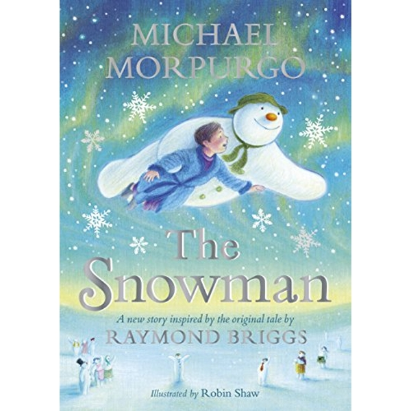 The Snowman Inspired by the original story by Raymond Briggs Hardback 2018