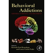 Behavioral Addictions: Criteria, Evidence, and Treatment by Elsevier Science Publishing Co Inc (Hardback, 2014)