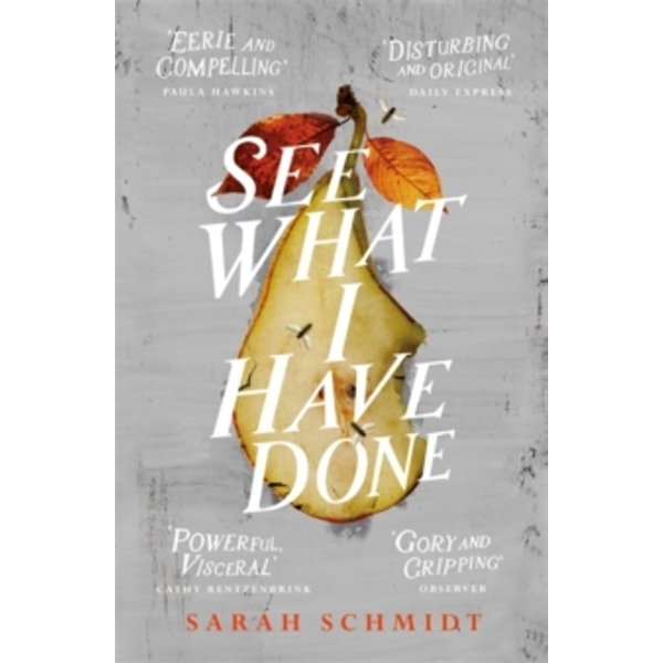 See What I Have Done : The Most Critically Acclaimed Debut of the Year Hardcover