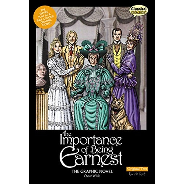 The Importance of Being Earnest the Graphic Novel: Original Text by Oscar Wilde (Paperback, 2013)