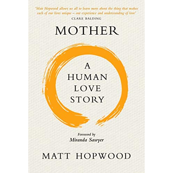 Mother: A Human Love Story  Paperback / softback 2019