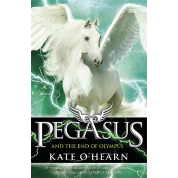 Pegasus and the End of Olympus : Book 6