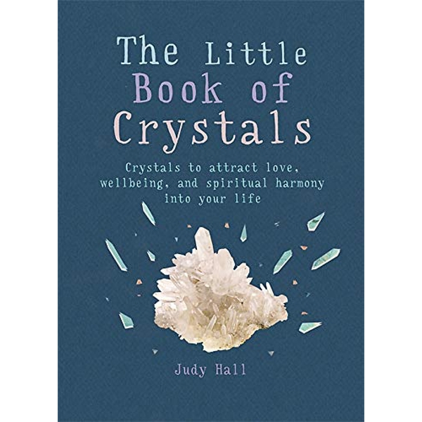 The Little Book of Crystals: Crystals to attract love, wellbeing and spiritual harmony into your life by Judy Hall (Paperback, 2016)